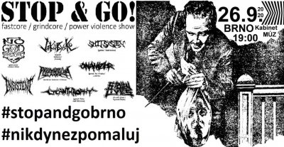 Plakát Stop and go! - fastcore / grindcore / power violence show Brno
